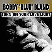 Turn on Your Love Light de Bobby Blue Bland