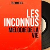 Mélodie de la vie (Mono Version) de Les Inconnus