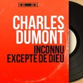 Inconnu excepté de Dieu (Mono Version) de Charles Dumont