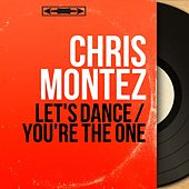 Let's Dance / You're the One (Mono Version) by Chris Montez
