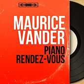 Piano rendez-vous (Mono Version) by Maurice Vander