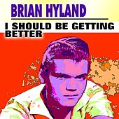 I Should Be Getting Better de Brian Hyland