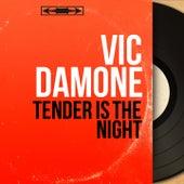 Tender Is the Night (Mono Version) von Vic Damone
