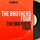 The Brothers Four (Mono Version) by The Brothers Four