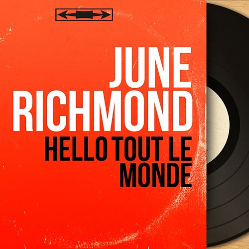 ca549f2bff9603 Hello tout le monde (Mono Version) (EP) by June Richmond   Napster