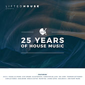 25 Years Of House Music (Lifted House Presents) by Various Artists