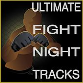 Ultimate Fight Night Tracks by Various Artists