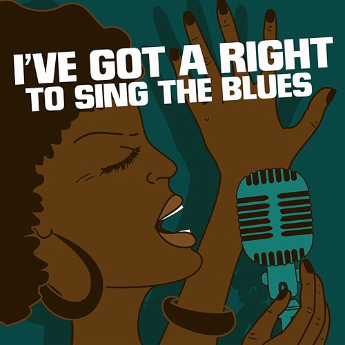 I've Got a Right to Sing the Blues by Various Artists