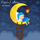 Papa's Lullaby by Jeff Hartman
