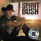 Spirit Of The Bush (Remastered) by Lee Kernaghan