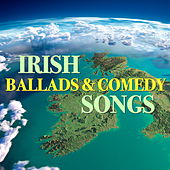 Irish Ballads & Comedy Songs by Various Artists