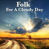 Folk For A Cloudy Day by Various Artists