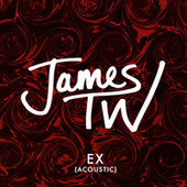 Ex (Acoustic) de James TW