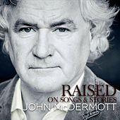 Raised on Songs & Stories by John McDermott