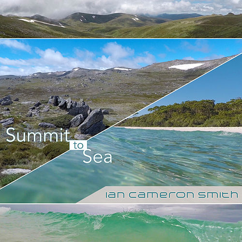 Summit to Sea by Ian Cameron Smith