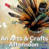 An Arts & Crafts Afternoon by Various Artists