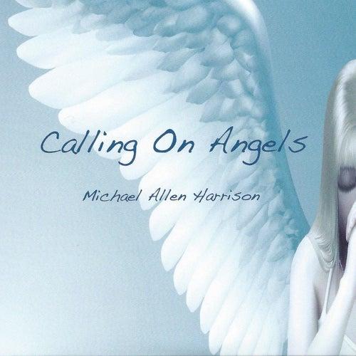 Calling on Angels by Michael Allen Harrison