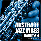 Abstract Jazz Vibes, Vol. 4 by Various Artists