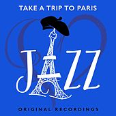 Jazz (Take A Trip To Paris) by Various Artists