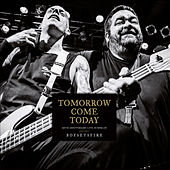 Tomorrow Come Today: 20th Anniversary Live in Berlin by Boysetsfire