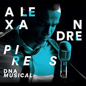 Dna Musical de Alexandre Pires