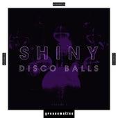Shiny Disco Balls, Vol. 1 von Various Artists