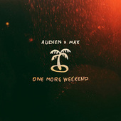 One More Weekend by Audien