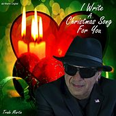 I Write a Christmas Song for You by Trade Martin