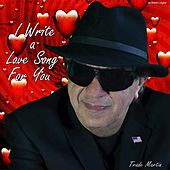 I Write a Love Song for You by Trade Martin