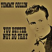 You Better Not Do That by Tommy Collins