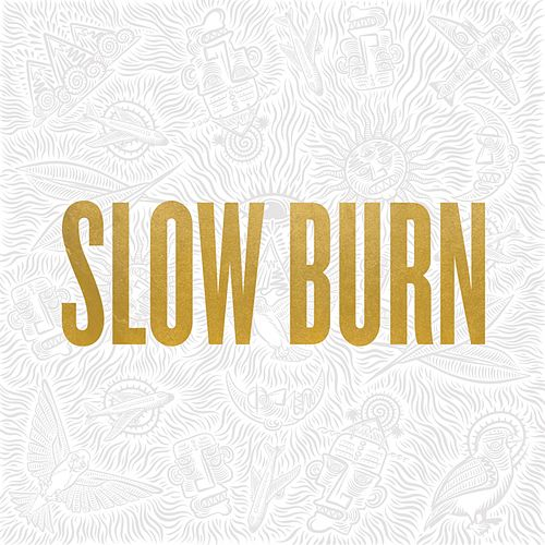 Slow Burn von State Champs