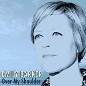 Over My Shoulder by Emily Barker