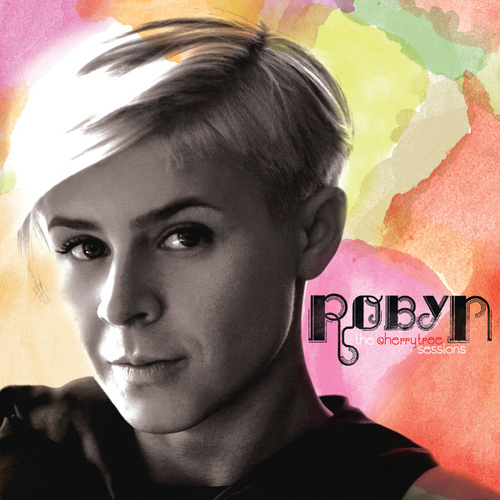 The Cherrytree Sessions by Robyn