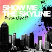 Rain Or Shine EP by Show Me The Skyline