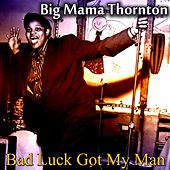 Bad Luck Got My Man de Big Mama Thornton