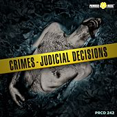 Crimes - Judicial Decisions by Francesco De Luca