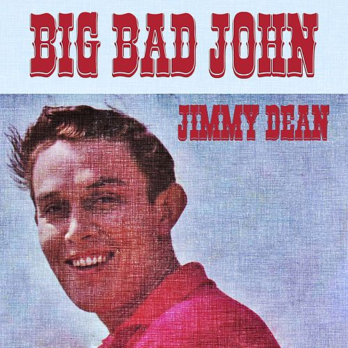 Big Bad John by Jimmy Dean