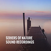 Seriers of Nature Sound Recordings by Various Artists