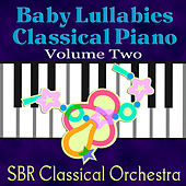 Baby Lullabies Classical Piano Volume Two by SBR Classical Orchestra