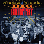 Wonderland (The Essential Big Country) by Big Country