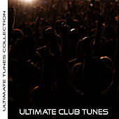 Ultimate Tunes Collection Ultimate Club Tunes by Studio All Stars