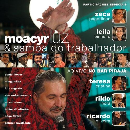 Samba Do Trabalhador (Ao Vivo No Bar Pirajá) de Moacyr Luz e Banda