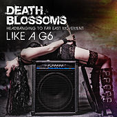 Like A G6 – Headbanging to Far East Movement de Death Blossoms