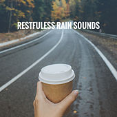 Restfuless Rain Sounds by Various Artists