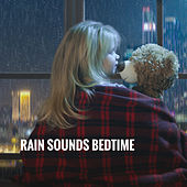 Rain Sounds Bedtime by Various Artists