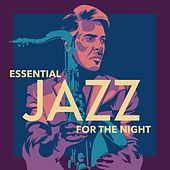 Essential Jazz for the Night de Various Artists