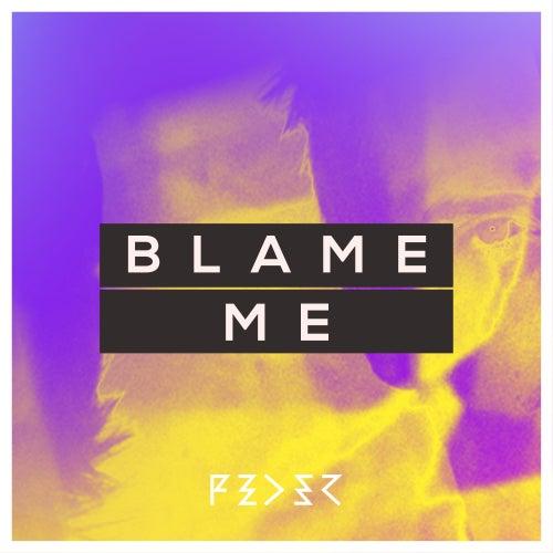 Blame Me by Feder