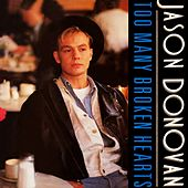Too Many Broken Hearts (Remix) by Jason Donovan