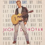 Every Day (I Love You More) by Jason Donovan