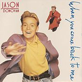 When You Come Back to Me by Jason Donovan